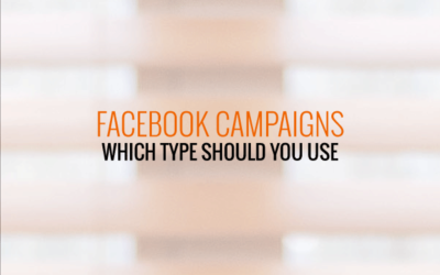 Which Facebook Campaign Type To Use