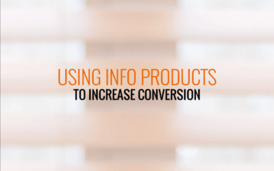 Using Info-Products To Increase Conversion